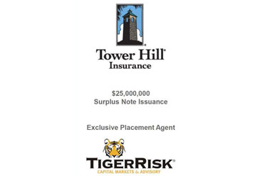 Tower Hill Prime $25 Million Surplus Note Issuance