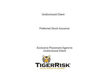 Undisclosed Client $30 Million Preferred Stock Issuance
